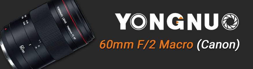 Objectif Yongnuo 60mm F/2 Macro 1:1 (Canon)